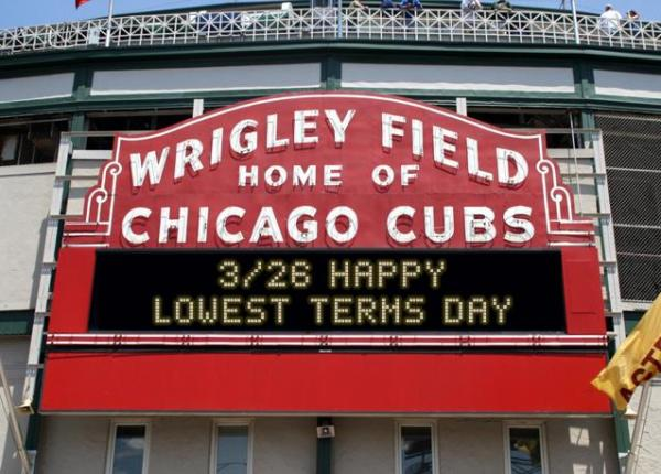 3-26 Happy Lowest Terms Day at Wrigley Field
