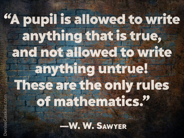 W.W. Sawyer's Rules of Mathematics – Denise Gaskins' Let's Play Math